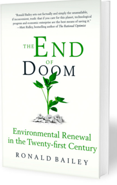 Ronald Baily's The End of Doom dispels several of the myths perpetuated by apocalyptic environmentalists.