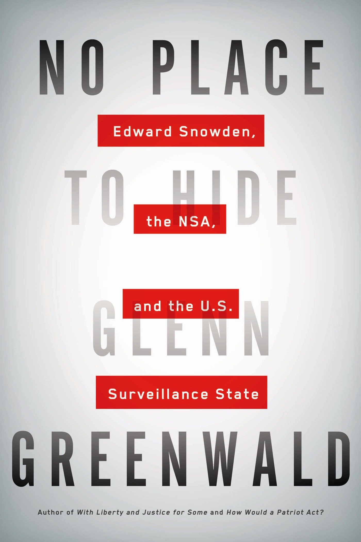 Glenn Greenwald's No Place to Hide